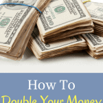 How To Double Your Money With Little Effort