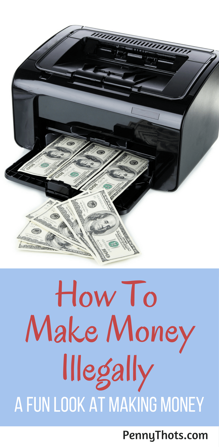How To Make Money Illegally. I loved reading this fun guide on ways to make money. Granted, I would never try them, well maybe the tricks in the book, but nothing else. I'll stick to other money making tips and tricks.