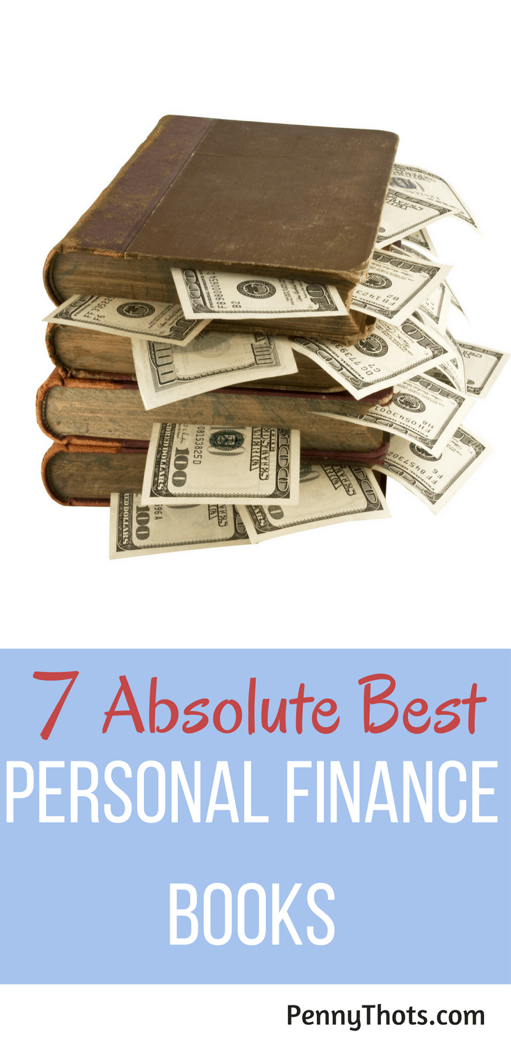 7 Absolute Best Personal Finance Books To Change Your Life | If you are looking for some help with imp[roving your finances, look no further than these 7 books. I've read hundreds of books to help me with my money and these 7 are by far the most impactful. Click through to take the first step in improving your financial life!