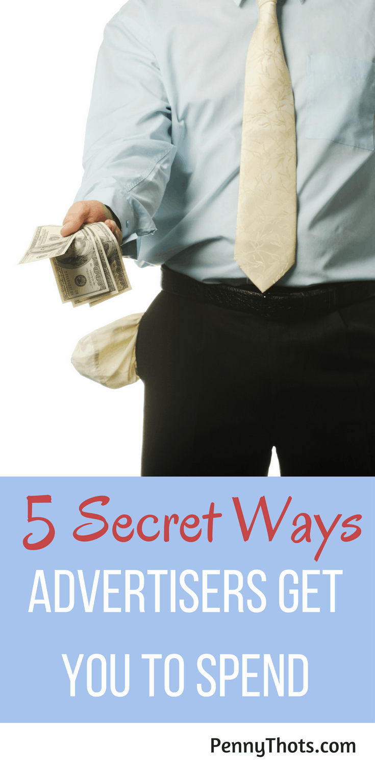 5 Secret Ways Advertisers Get You To Spend | Do you know the tricks advertisers use to get you to spend your money? Click through and learn the 5 secret ways they use to get you spend money even when you didn't want to.